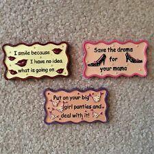 WOMEN'S WITTY SAYING  3 MAGNETS SIZE 3INCHS LONG BY 1 3/4 WIDE
