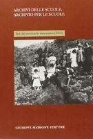 Archivi delle scuole, archivio per la scuola. Atti del Seminario siracusano (200