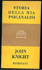 KNIGHT JOHN STORIA DELLA MIA PSICANALISI BOMPIANI 1958 L'UOMO 17