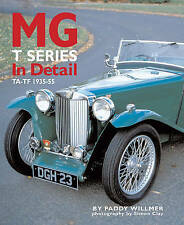 MG T Series in Detail. TA-TF 1935-1955 by Willmer, Paddy (Hardback book, 2005)