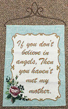 If You Don't Believe in Angels, You Haven't Met My Mother Tapestry Bannerette