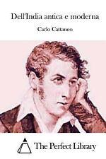 Dell'India Antica e Moderna by Carlo Cattaneo (2015, Paperback)