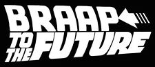 """BRAP To The Future"" MX Dirt Bike Motocross,Decal sticker,Fits Honda,Yamaha"