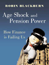 Age Shock : How Finance Is Failing Us, Blackburn, Robin, 1844670139, Very Good B