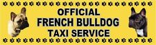 FRENCH BULLDOG OFFICIAL TAXI SERVICE  Dog Car Sticker  By Starprint