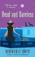 Dead and Dateless (Dead End Dating, Book 2) ( Raye, Kimberly ) Used - VeryGood