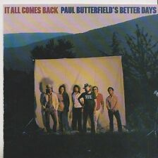 PAUL BUTTERFIELD'S BETTER DAYS CD IT ALL COME BACK