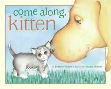 Come along, Kitten by Joanne Ryder c2003, VGC Hardcover, We Combine Shipping