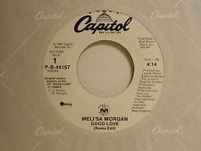 Meli'sa Morgan dj 45 GOOD LOVE / same song ~ Capitol VG++ soul
