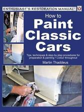 HOW TO PAINT CLASSIC CARS - THADDEUS, MARTIN - NEW PAPERBACK BOOK