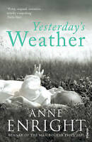 Yesterday's Weather: Includes Taking Pictures and Other Stories, Enright, Anne,