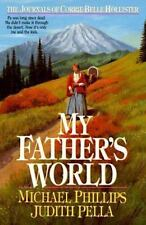 Journals of Corrie Belle Hollister: My Father's World No. 1 by Michael Phillips