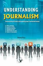 Understanding Journalism by Roy, Barun  New 9789350579206 Fast Free Shipping,,