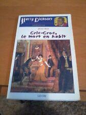Jean Ray - Harry Dickson, Tome 1 : Cric-Croc, le mort en habit - Ed. Le Cri