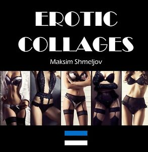 New Erotic Photography Book 'Erotic Collages'