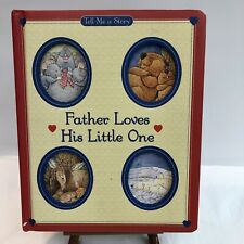 Tell Me a Story Ser.: Father Loves His Little One by Marco Campanella and Carol
