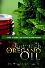 The Essentials: The Essentials of Oregano Oil : Discover the Benefits and...