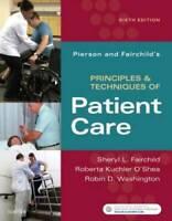 Pierson and Fairchild's Principles & Techniques of Patient Care, 6e - GOOD