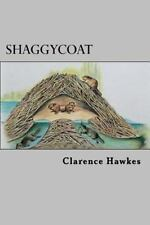 Shaggycoat by Clarence Hawkes (2015, Paperback)