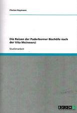 Haymann, Reisen d Bischöfe v Paderborn lt. Bischof Meinwerk Vita Meinwerci, 2004