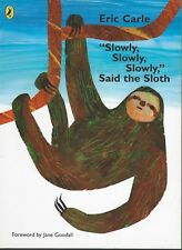 Slowly, Slowly, Slowly Said The Sloth Eric Carle Puffin 2010 Promotional Book G+