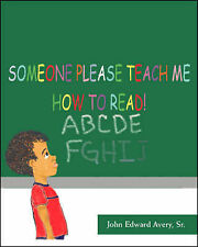 USED (LN) Someone Please Teach Me How to Read by John Edward Avery