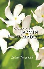 Carta a un Jazmín Perfumado by Zulma Tossas Coll (2016, Hardcover)