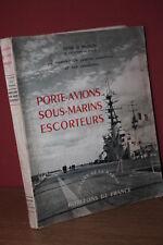 Le Masson Porte-Avions Sous-Marins Escorteurs Marine de Guerre et évolution 1951
