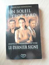 Un Soleil Trop Tard - Au-Delà De La Mort Anne Ray-Wendling  Adapte au cinema