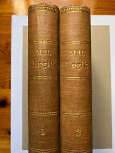 John Stuart Mill SYSTEM DER DEDUCTIVEN UND INDUCTIVEN LOGIK, 2 Bd., 1877