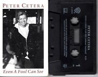 Peter Cetera Even A Fool Can See 1993 Cassette Tape Single Pop Dance Rock
