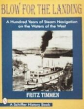 Blow for the Landing: A Hundred Years of Steam Navigation on the Waters of the