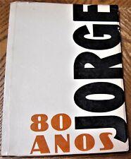 Jorge de Lima JORGE 80 ANOS ed. by Rubens Jardim, Sao Paulo, Brazil, 1973 1ST ED