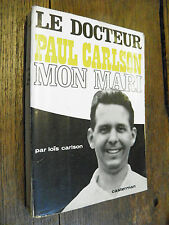 Le docteur Paul Carlson mon mari / Loïs Carlson