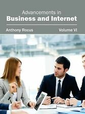 Advancements in Business and Internet : Volume VI (2015, Hardcover)