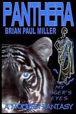 Panthera: My Tiger's Eyes by Miller, Brian Paul -Paperback