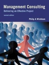 Management Consulting : Delivering an Effective Project (2nd Edition)