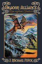 Dragon Alliance: Rise against Shadow by Fluck, J. Michael