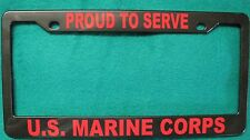 License Plate Frame, Polished ABS-PROUD TO SERVE/U.S. MARINE CORPS-#8614R