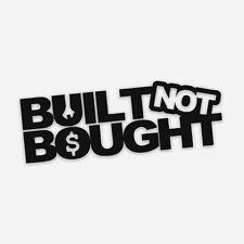 Built not Bought Sticker / Aufkleber / Tuning / JDM / Auto / Motorrad (Schwarz)