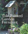 Tole-painted Garden Furniture Bingham, Areta Hardcover Used - Very Good