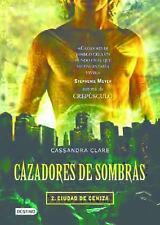 Cazadores de Sombras - Ciudad de Ceniza Vol. 2 by Cassandra Clare (2010,...