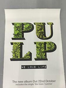 PULP - ORIGINAL PROMOTIONAL RECORD SHOP POSTER WE LOVE LIFE