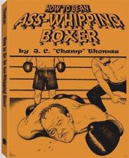 How to Be an Ass-Whipping Boxer by Jay C. Thomas (2000, Paperback)