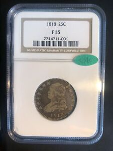 1818 Capped Bust Quarter NGC F15 CAC ... Great Eye Appeal!