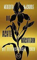 Die achte Wächterin: Die Zeitenspringer-Saga 1 von McCar... | Buch | Zustand gut