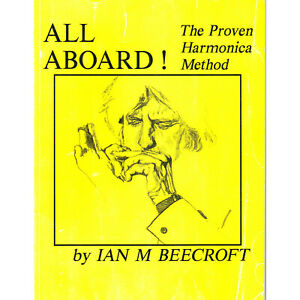 All Aboard! The Proven Harmonica Method by Ian M Beecroft 1991