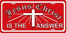 JESUS CHRIST IS THE ANSWER License Plate Auto Tag Red / White Christian
