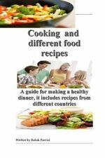 Cooking and Different Food Recipes : A Guide for Making a Healthy Dinner, It...