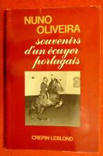 Souvenirs d'un Ecuyer Portugais  Nuno Oliviera edt 1982